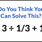 Most Adults Can't Figure Out This Simple Elementary Math Problem On The First Try. Can You?
